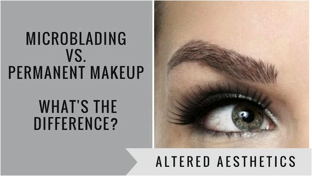 Microblading versus permanent makeup — what's the main difference? and eyebrows are