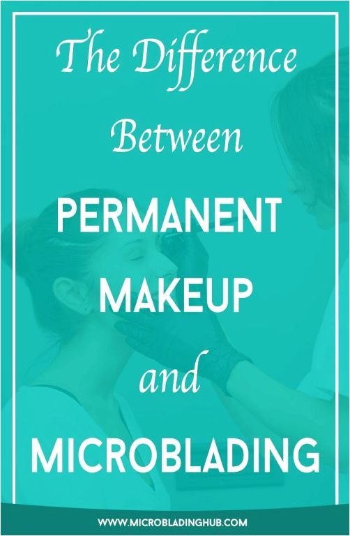 The main difference between permanent makeup and microblading